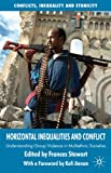 img - for Horizontal Inequalities and Conflict: Understanding Group Violence in Multiethnic Societies (Conflict, Inequality and Ethnicity) book / textbook / text book