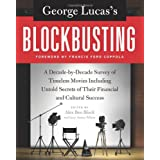 George Lucas's Blockbusting: A Decade-by-Decade Survey of Timeless Movies Including Untold Secrets of Their Financial and Cultural Successby Alex Ben Block