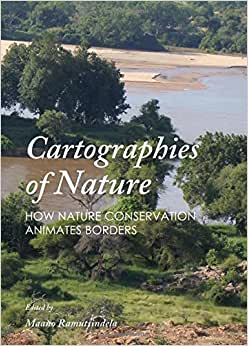 Cartographies Of Nature: How Nature Conservation Animates Borders