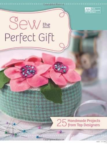 Sew The Perfect Gift: 25 Handmade Projects From Top Designers front-495173