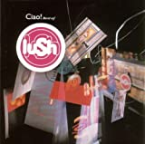 Ciao! Best of Lush