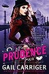 Prudence (The Custard Protocol Book 1)