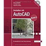 Gestalten mit AutoCAD: Band 2: Entwerfen - Modellieren - Prsentieren: Fortgeschrittene Techniken und Workshopsvon &#34;Karin Schlosser&#34;