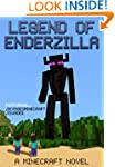 Legend of EnderZilla: A Minecraft Nov...