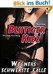 Blutiger Kiez (Wegners schwerste F�ll...