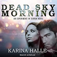 Dead Sky Morning: Experiment in Terror Series, Book 3 | Livre audio Auteur(s) : Karina Halle Narrateur(s) : Jo Raylan