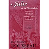 Julie, or the New Heloise: Letters of Two Lovers Who Live in a Small Town at the Foot of the Alps (Collected Writings of Rousseau) ~ Jean-Jacques Rousseau