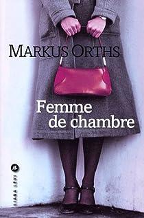 Femme de chambre par Orths