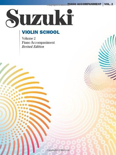 Suzuki Violin School, Volume 2: Piano Accompaniment (The Suzuki Method Core Materials)