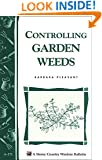 Controlling Garden Weeds: Storey's Country Wisdom Bulletin A-171 (Storey Country Wisdom Bulletin)