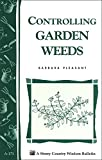 Controlling Garden Weeds: Storeys Country Wisdom Bulletin A-171 (Storey Country Wisdom Bulletin)