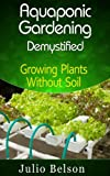 51IB7tPgxSL. SL160  Aquaponic Gardening Demystified   Expanding Plants Without Soil