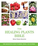 The Healing Plants Bible: The Definit...