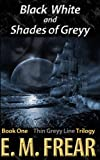 Black White and Shades of Greyy (The Thin Greyy Line Book 1)