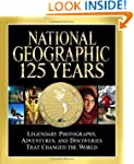 National Geographic 125 Years: Legend...