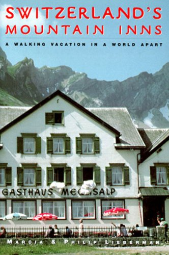 Switzerland's Mountain Inns: A Walking Vacation in a World Apart