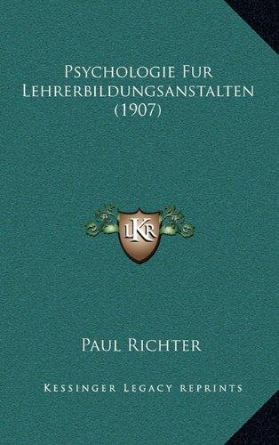 Psychologie Fur Lehrerbildungsanstalten (1907)