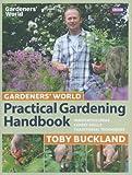 Gardeners' World Practical Gardening Handbook: Traditional Techniques, Expert Skills, Innovative Ideas