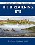 The Threatening Eye - The Original Classic Edition