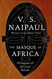 The Masque of Africa: Glimpses of African Belief (Borzoi Books)