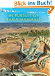 In Pursuit of Early Mammals (Life of...