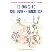 El conejito que quiere dormirse [Bunny Who Wants to Sleep]: Un nuevo método para ayudar a los niños a dormirse [A New Method to Help Children Fall Asleep] Audiobook by Carl-Johan Forssén Ehrlin Narrated by Gerardo Prat, Maria-Elena Heredia