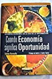 img - for Cuando econom a significa oportunidad : la nueva econom a en la era de la informaci n book / textbook / text book