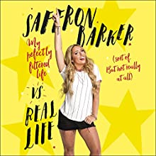 Saffron Barker Vs Real Life: My perfectly filtered life (Sort of. But not really at all) Audiobook by Saffron Barker Narrated by To Be Announced