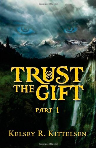 Trust the Gift, Part 1 (Volume 1)