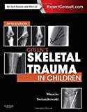 Greens Skeletal Trauma in Children, 5e (SKELETAL TRAUMA IN CHILDREN ( GREEN))