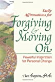 img - for Daily Affirmations for Forgiving and Moving On book / textbook / text book