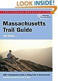 AMC Massachusetts Trail Guide: AMC's Comprehensive Guide To Hiking Trails In Massachusetts (Appalachian Mountain Club Trail Guide: Massachusetts)