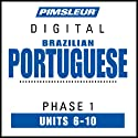 Portuguese (Brazilian) Phase 1, Unit 06-10: Learn to Speak and Understand Brazilian Portuguese with Pimsleur Language Programs Audiobook by  Pimsleur Narrated by  Pimsleur
