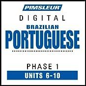 Portuguese (Brazilian) Phase 1, Unit 06-10: Learn to Speak and Understand Brazilian Portuguese with Pimsleur Language Programs |  Pimsleur