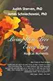 Living Your Love Every Day: Magical Moments (Volume 1)