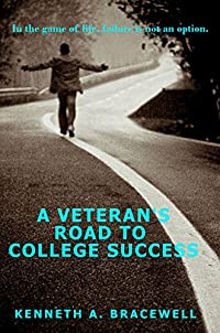A Veteran's Road To College Success by Kenneth Bracewell ebook deal