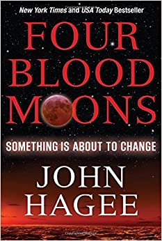 Four Blood Moons: Something Is About to Change: John Hagee ...