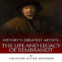 History's Greatest Artists: The Life and Legacy of Rembrandt | Livre audio Auteur(s) :  Charles River Editors Narrateur(s) : Scott Clem