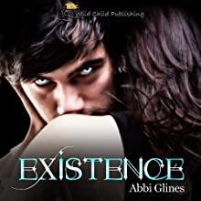 Existence (       UNABRIDGED) by Abbi Glines Narrated by Ashley Litz