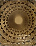 img - for Architecture and the Phenomena of Transition: The Three Space Conceptions in Architecture book / textbook / text book