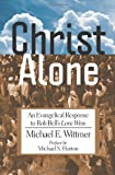"Christ Alone: An Evangelical Response to Rob Bells ""Love Wins"""