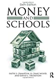 img - for Money and Schools by Faith E. Crampton (2015-05-01) book / textbook / text book