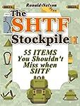 The SHTF Stockpile: 55 Items You Shou...