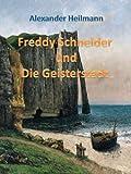 Freddy Schneider und Die Geisterstadt TOP KAUF