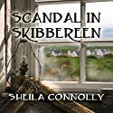 Scandal in Skibbereen: County Cork Mystery Series, Book 2 (       UNABRIDGED) by Sheila Connolly Narrated by Amy Rubinate