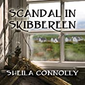 Scandal in Skibbereen: County Cork Mystery Series, Book 2 | Sheila Connolly