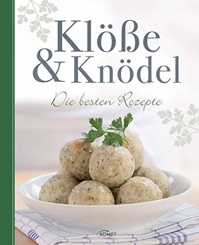 Klöße & Knödel: Die besten Rezepte (German Edition)