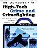 The Encyclopedia of High-Tech Crime and Crime-Fighting (Facts on File Crime Library)