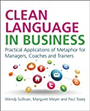 img - for Clean Language in Business: 25 Applications of Metaphor at Work book / textbook / text book