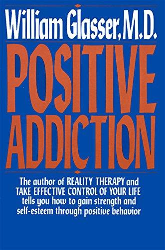 Positive Addiction (Harper Colophon Books) PDF